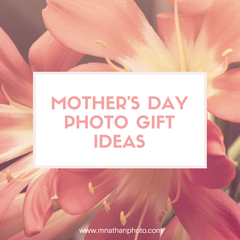 mnathanphoto.mothersday-photogift-ideas